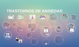 Copy of TRASTORNOS DE ANSIEDAD