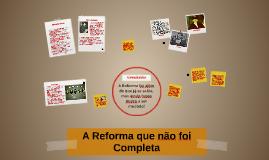 A Reforma que não foi Completa