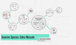Copy of Invasive Species: Zebra Mussels