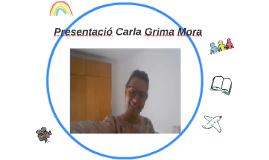 Presentació Carla Grima Mora