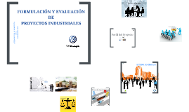 FORMULACIÓN Y EVALUACIÓN DE PROYECTOS INDUSTRIALES
