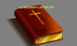 LA RIFORMA CATTOLICA