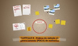 CAPÍTULO 9 - Prática do método de gerenciamento (PDCA) de me