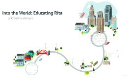 Copy of Into the World: Educating Rita