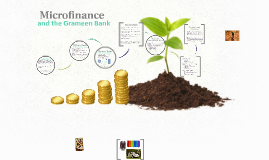 Microfinance and the Grameen Bank