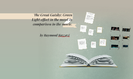 Copy of The Great Gatsby: Green Light effect in the novel in compari