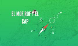 EL MOF,ROF Y EL CAP