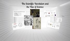 The Scientific Revolution and the Rise of Science