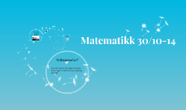 Matematikk 30/10-14