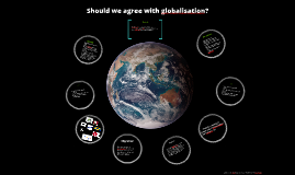 Copy of Should we agree with globalisation?