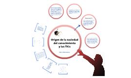 Origen de la Sociedad del Conocimiento y las TICs