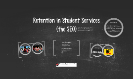 Retention in Student Services (the SEO)
