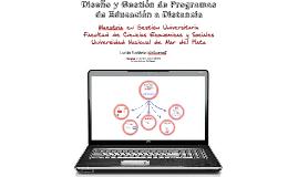1- Diseño y Gestión de Programas de Educación a Distancia