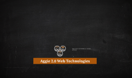 Aggie 2.0 Web Technologies