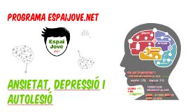 ANSIETAT, DEPRESSIÓ I AUTOLESIÓ 2016-2017
