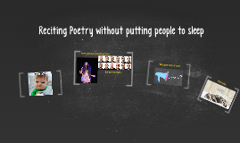 Reciting Poetry without putting people to sleep