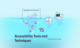Accessibility Tools and Techniques