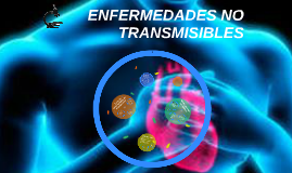 Copy of ENFERMEDADES NO TRANSMISIBLES