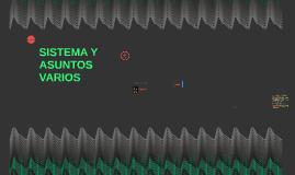 Copy of Copy of SISTEMA Y ASUNTOS VARIOS