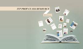 IEP PROF CLASS RESOURCE