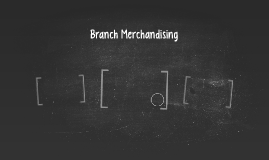 Branch Merchandising
