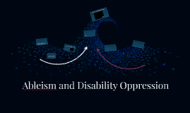 Ableism and Disability Oppression