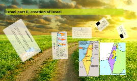 Israel part II, creation of Israel