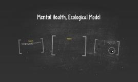 Mental Health, Ecological Model