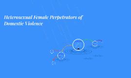 Heterosexual Female Perpetrators of Domestic Violence
