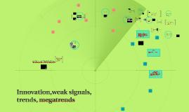 Innovationer, svaga signaler, trender och megatrender.