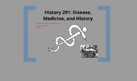 Copy of History 291: Disease, Medicine, and History Fall 2015