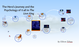 The Hero's Journey and the Psychology of it all in The Lion