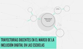 TRAYECTORIAS DOCENTES EN EL MARCO DE LA INCLUSIÓN DIGITAL EN