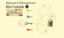 Natures & Decouvertes : Key to success