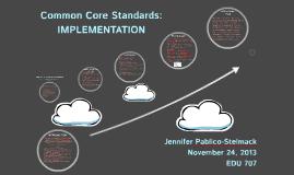 Common Core Standards:  IMPLEMENTATION