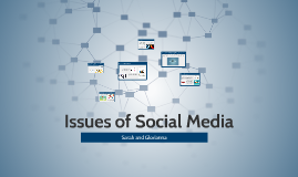 Issues of Social Media