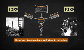 Hamilton Steelworkers and Mass Production