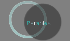 parables assignment Students are assessed to critically think about one of christ's parables various projects attached depending on academic and skill level of students.