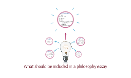 What should be included in a philosophy essay