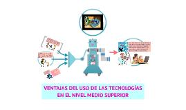 VENTAJAS DEL USO DE LAS TECNOLOGÍAS