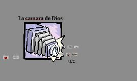 La caamara de DIOS