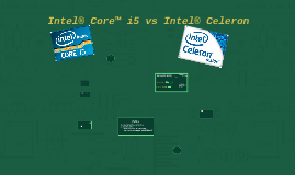 Intel® Core™ i5 vs Intel® Celeron