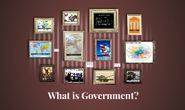 Copy of What is Government?