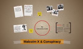 Malcolm X & Conspiracy