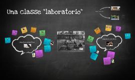 """Una classe """"laboratorio"""""""