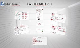 Copia de CASO CLINICO 3°