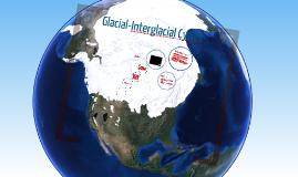 Glacial - Interglacial