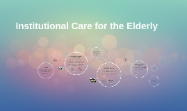 Institutional Care for the Elderly