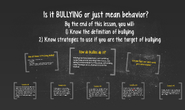 Copy of Is it BULLYING or just mean behavior?