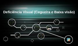 Deficiência Visual (Cegueira e Baixa visão)